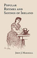 Popular Rhymes and Sayings of Ireland